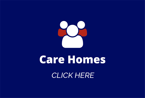 Care Homes CLICK HERE