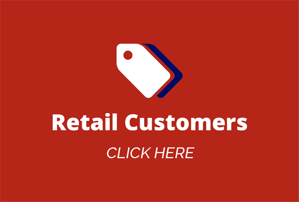 Retail Customers CLICK HERE